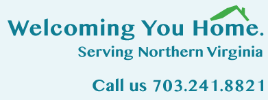Welcoming You Home. Serving Northern Virginia. Contact us at 703-241-8821.